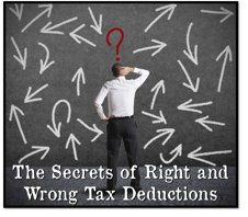 The Secrets of Right and Wrong Tax Deductions